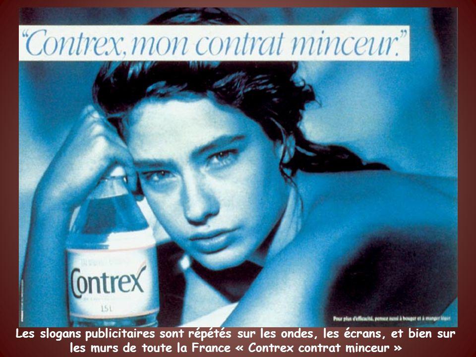 Les slogans publicitaires sont répétés sur les ondes, les écrans, et bien sur les murs de toute la France « Contrex contrat minceur »