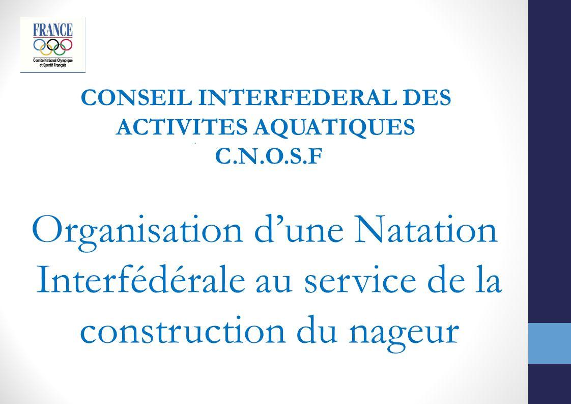 CONSEIL INTERFEDERAL DES ACTIVITES AQUATIQUES C.N.O.S.F