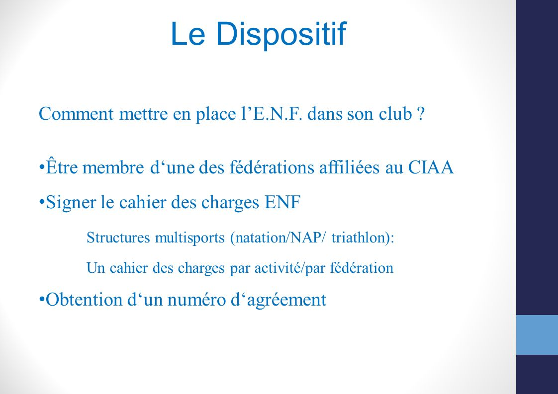 Le Dispositif Comment mettre en place l'E.N.F. dans son club