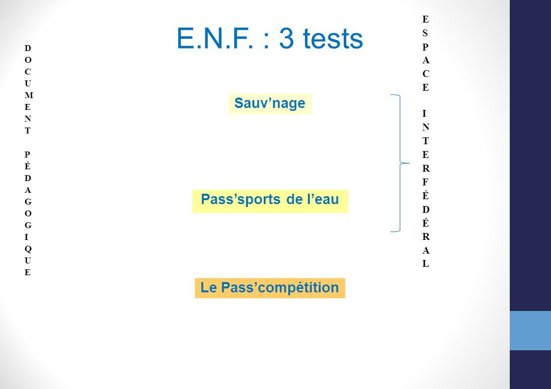E.N.F. : 3 tests Sauv'nage Pass'sports de l'eau Le Pass'compétition