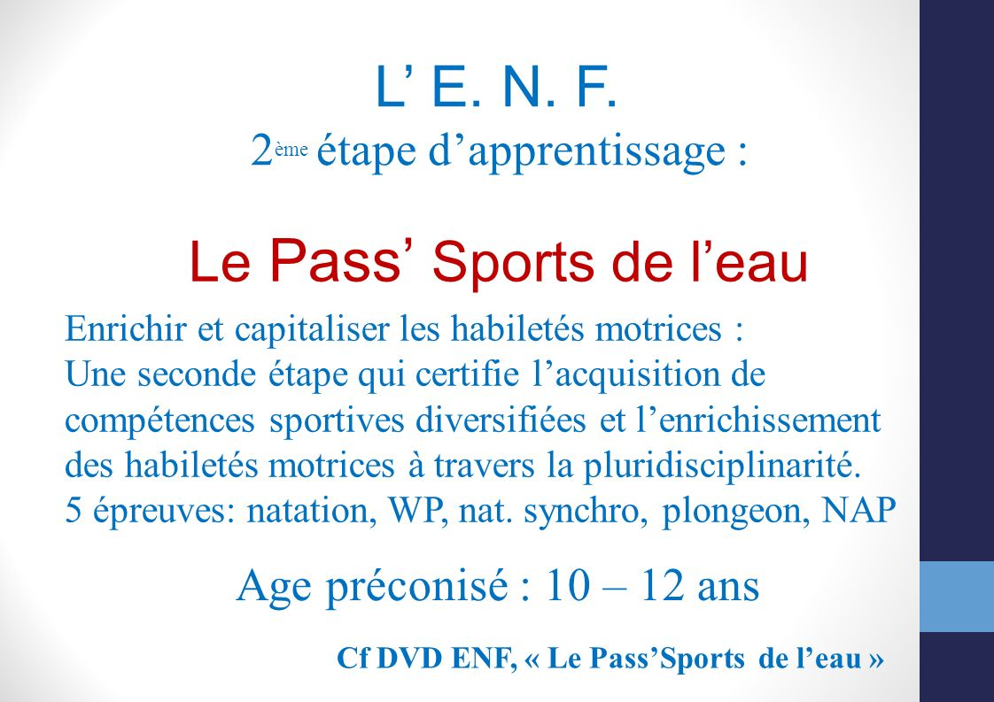 L' E. N. F. Le Pass' Sports de l'eau 2ème étape d'apprentissage :