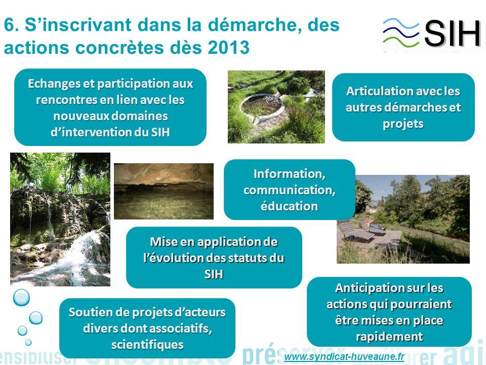 6. S'inscrivant dans la démarche, des actions concrètes dès 2013