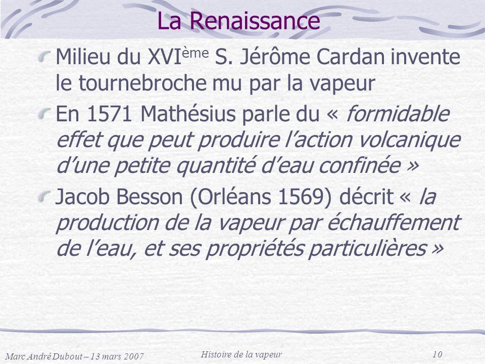 La Renaissance Milieu du XVIème S. Jérôme Cardan invente le tournebroche mu par la vapeur.