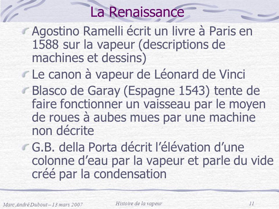 La Renaissance Agostino Ramelli écrit un livre à Paris en 1588 sur la vapeur (descriptions de machines et dessins)