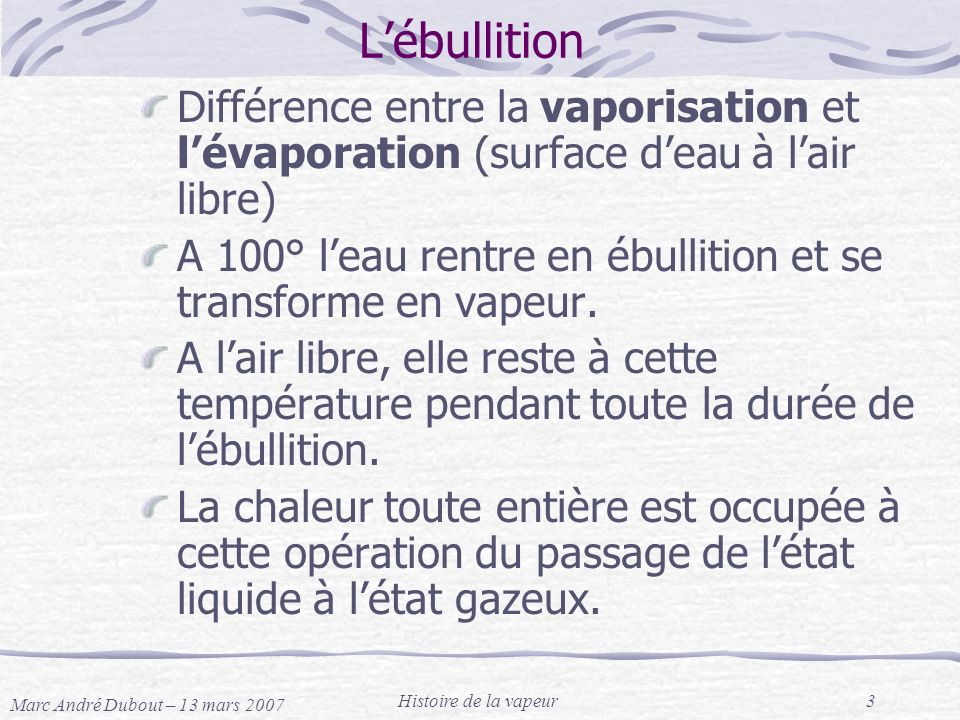 L'ébullition Différence entre la vaporisation et l'évaporation (surface d'eau à l'air libre)