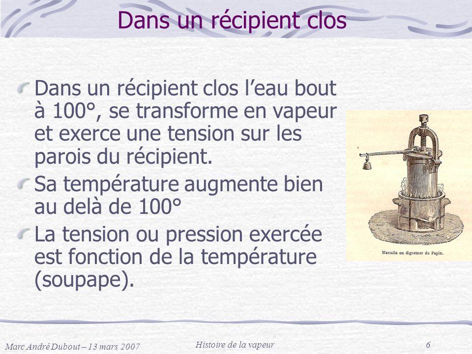Dans un récipient clos Dans un récipient clos l'eau bout à 100°, se transforme en vapeur et exerce une tension sur les parois du récipient.
