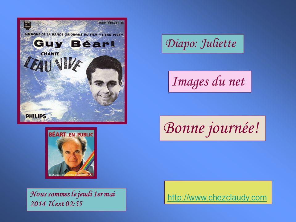 Bonne journée! Images du net Diapo: Juliette http://www.chezclaudy.com