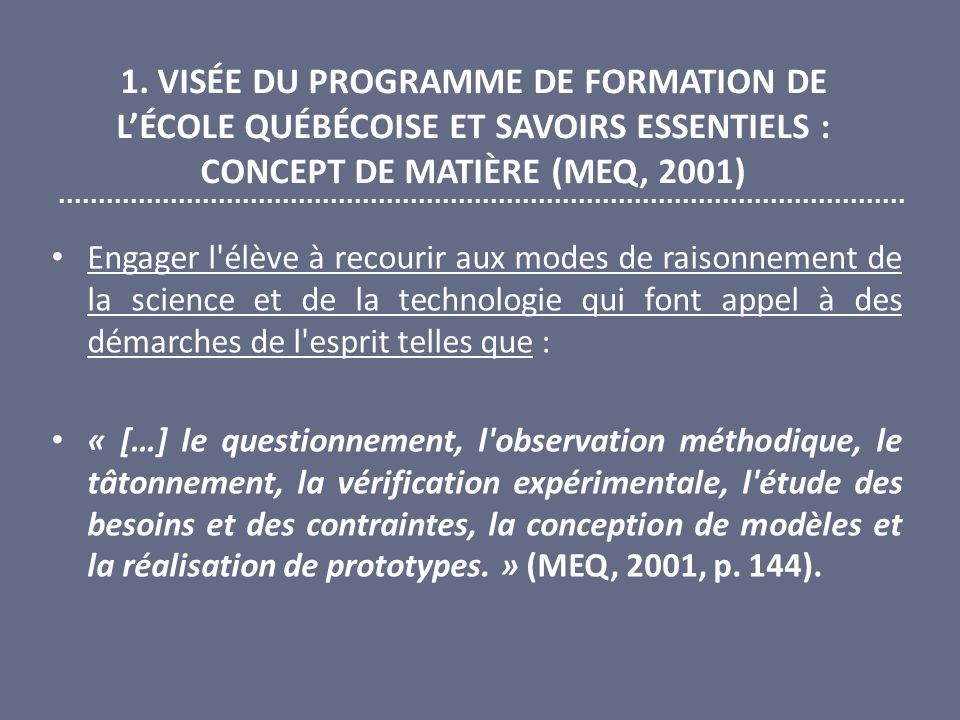 1. VISÉE DU PROGRAMME DE FORMATION DE L'ÉCOLE QUÉBÉCOISE ET SAVOIRS ESSENTIELS : CONCEPT DE MATIÈRE (MEQ, 2001)