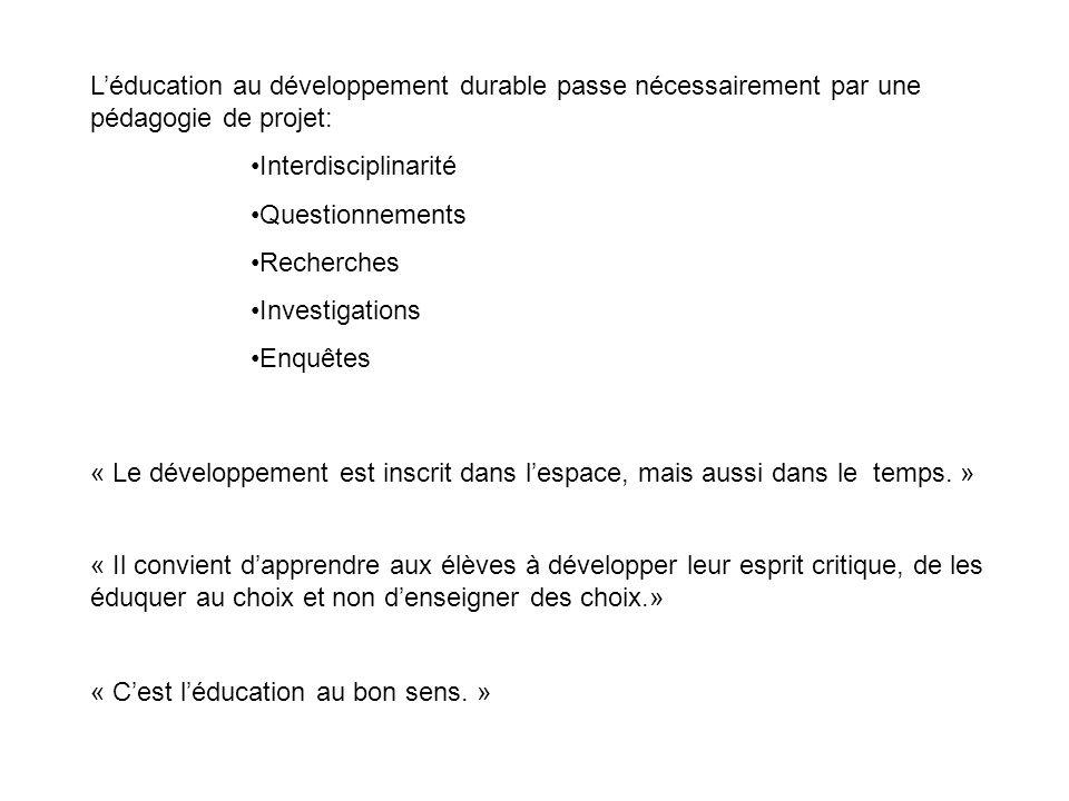 L'éducation au développement durable passe nécessairement par une pédagogie de projet: