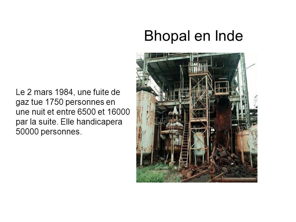 Bhopal en Inde Le 2 mars 1984, une fuite de gaz tue 1750 personnes en une nuit et entre 6500 et 16000 par la suite.