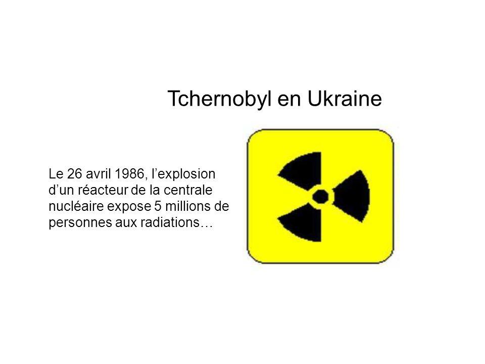 Tchernobyl en Ukraine Le 26 avril 1986, l'explosion d'un réacteur de la centrale.