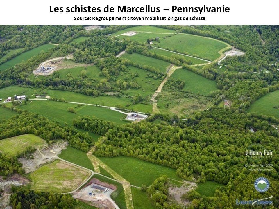 Les schistes de Marcellus – Pennsylvanie Source: Regroupement citoyen mobilisation gaz de schiste