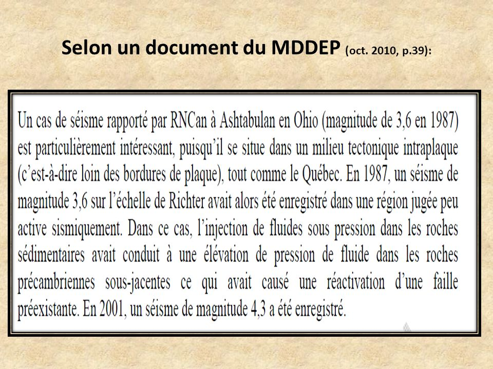 Selon un document du MDDEP (oct. 2010, p.39):