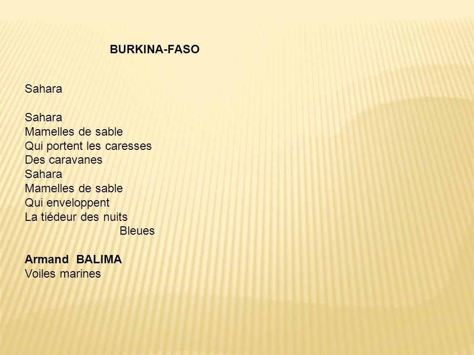 BURKINA-FASO Sahara. Mamelles de sable. Qui portent les caresses. Des caravanes. Qui enveloppent.