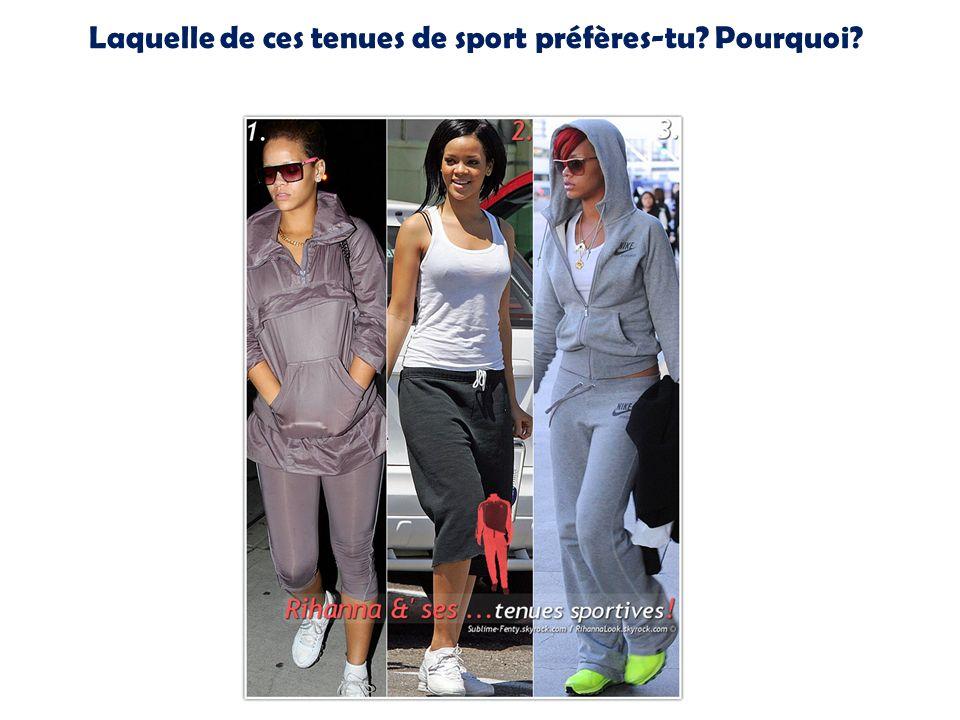 Laquelle de ces tenues de sport préfères-tu Pourquoi