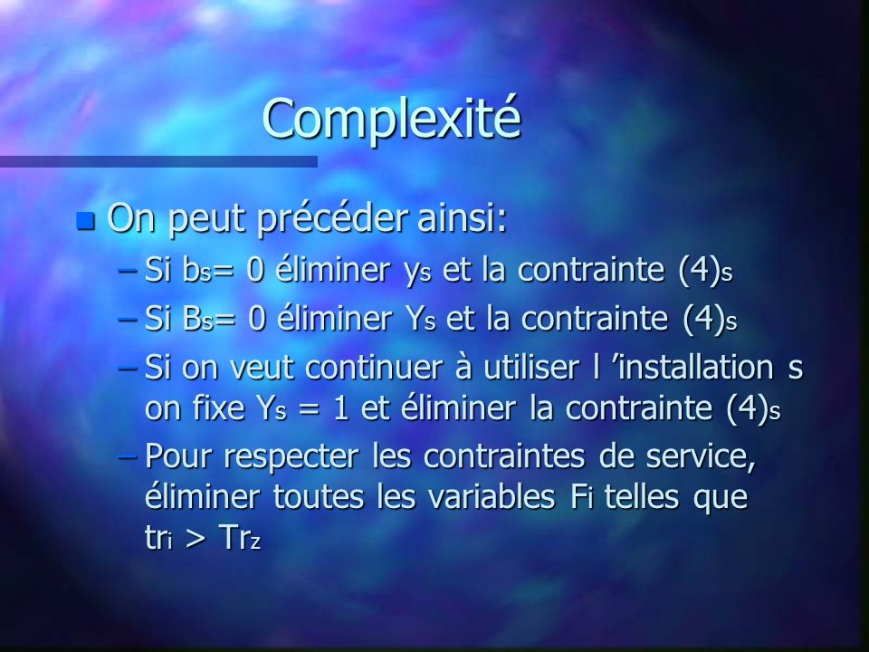 Complexité On peut précéder ainsi: