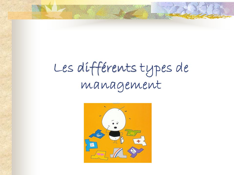 Les différents types de management