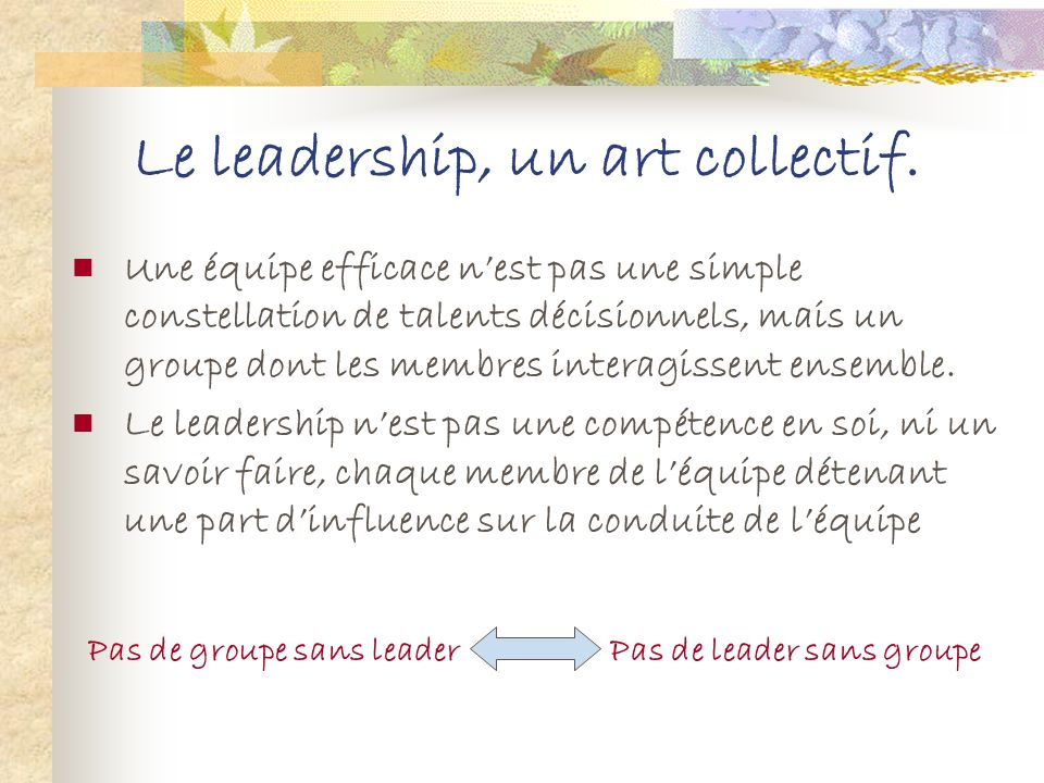 Le leadership, un art collectif.