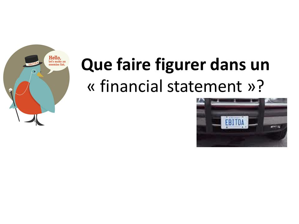 Que faire figurer dans un « financial statement »