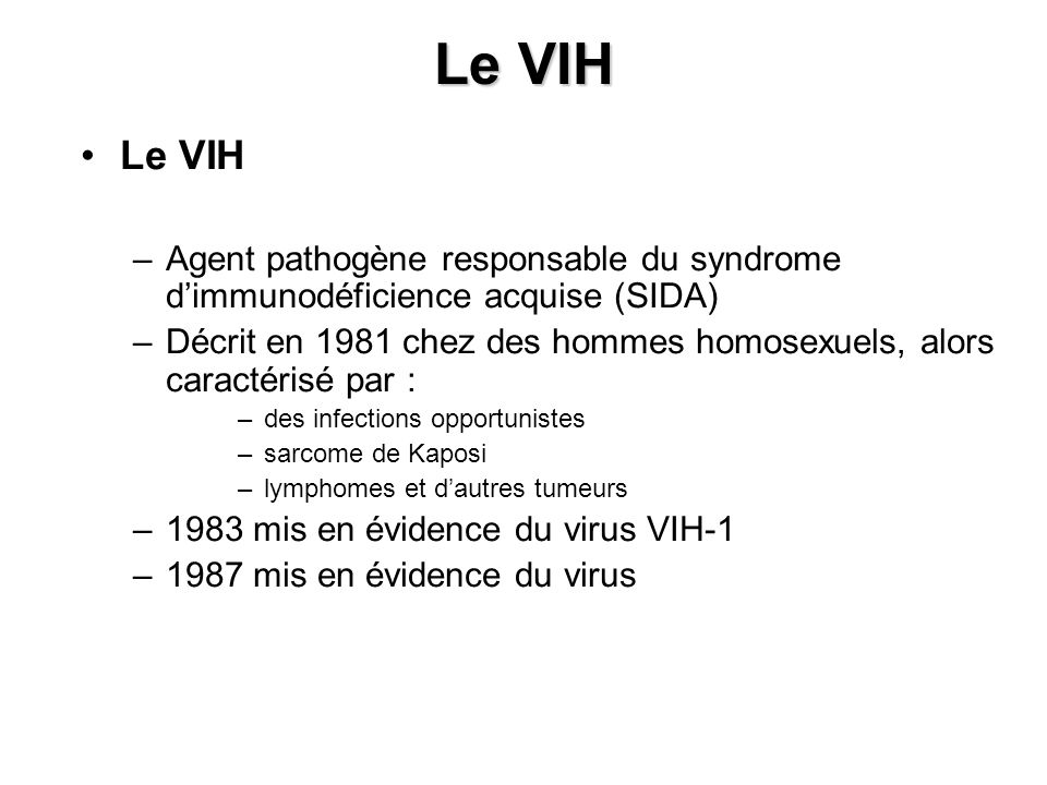 Le VIH Le VIH. Agent pathogène responsable du syndrome d'immunodéficience acquise (SIDA)