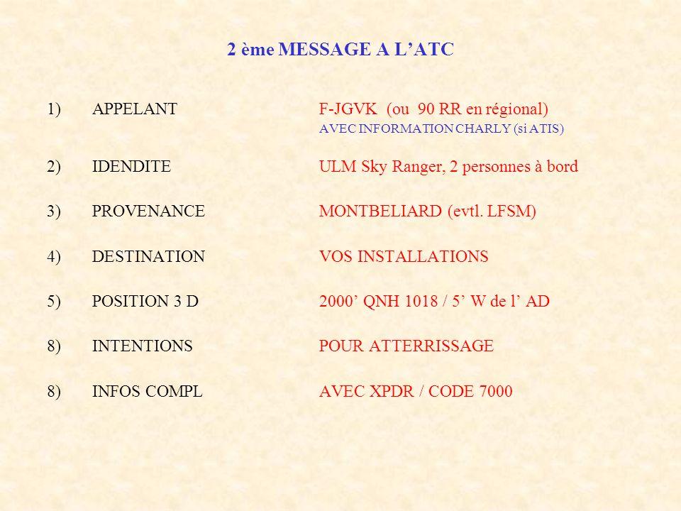 2 ème MESSAGE A L'ATC APPELANT F-JGVK (ou 90 RR en régional)