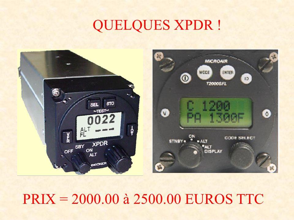 QUELQUES XPDR . PRIX = 2000.00 à 2500.00 EUROS TTC.