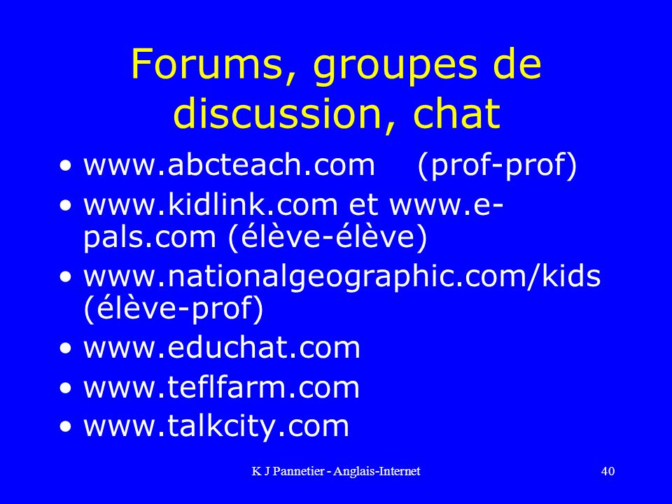 Forums, groupes de discussion, chat