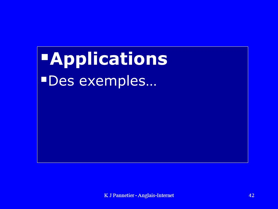 Applications Des exemples…