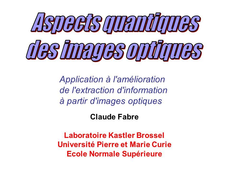 Aspects quantiques des images optiques Application à l amélioration