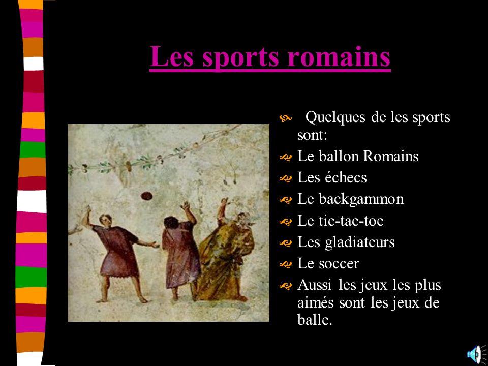 Les sports romains Quelques de les sports sont: Le ballon Romains
