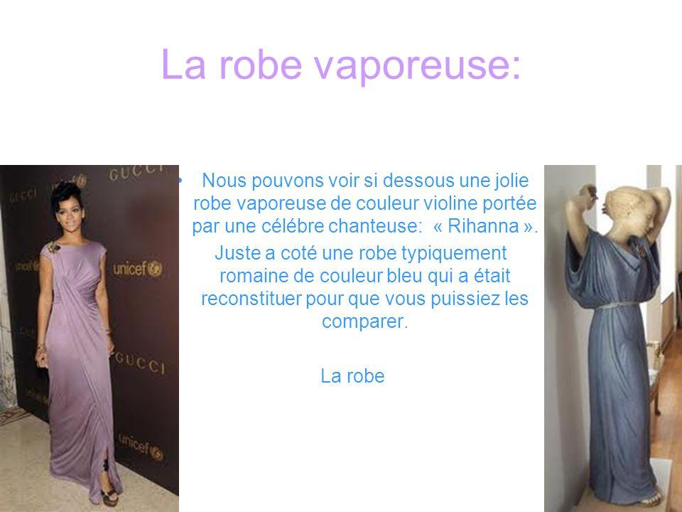 La robe vaporeuse: Nous pouvons voir si dessous une jolie robe vaporeuse de couleur violine portée par une célébre chanteuse: « Rihanna ».