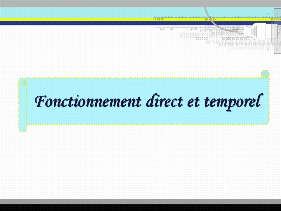 Fonctionnement direct et temporel
