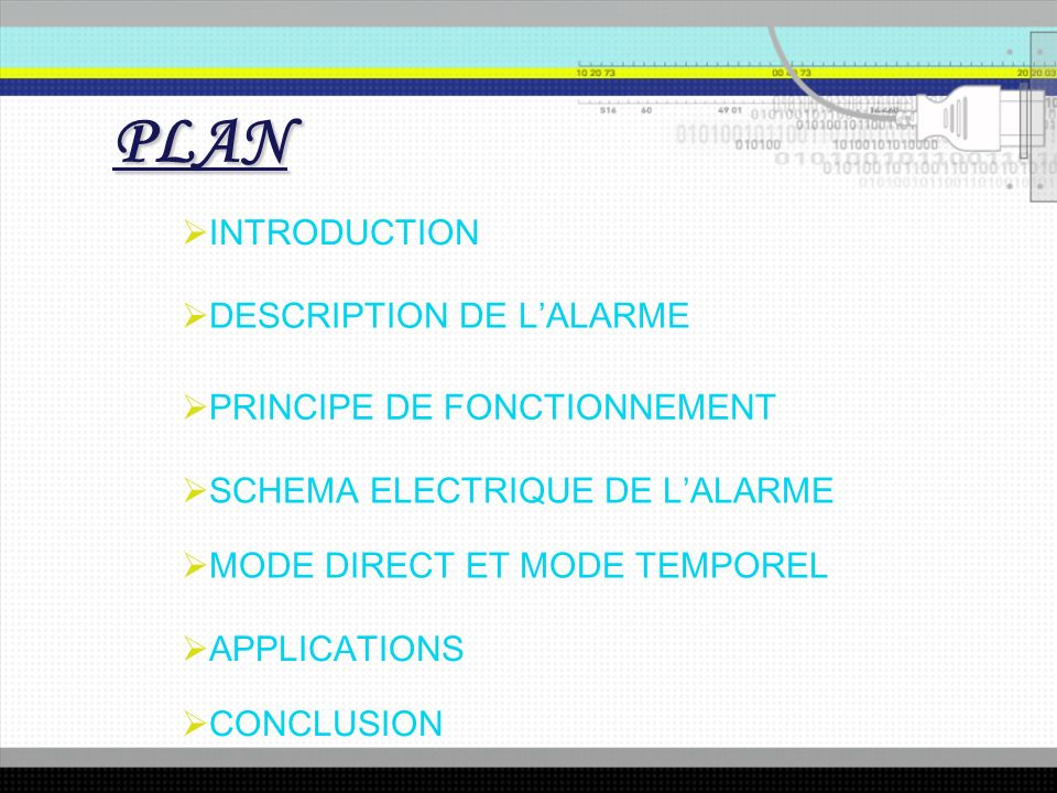 PLAN INTRODUCTION DESCRIPTION DE L'ALARME PRINCIPE DE FONCTIONNEMENT