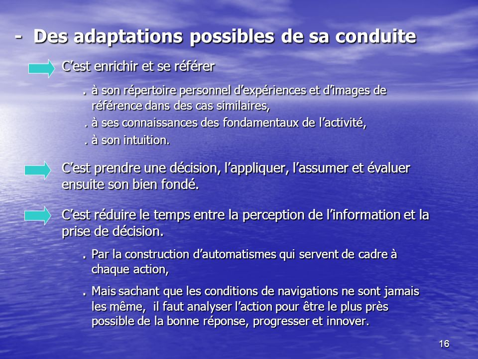 - Des adaptations possibles de sa conduite