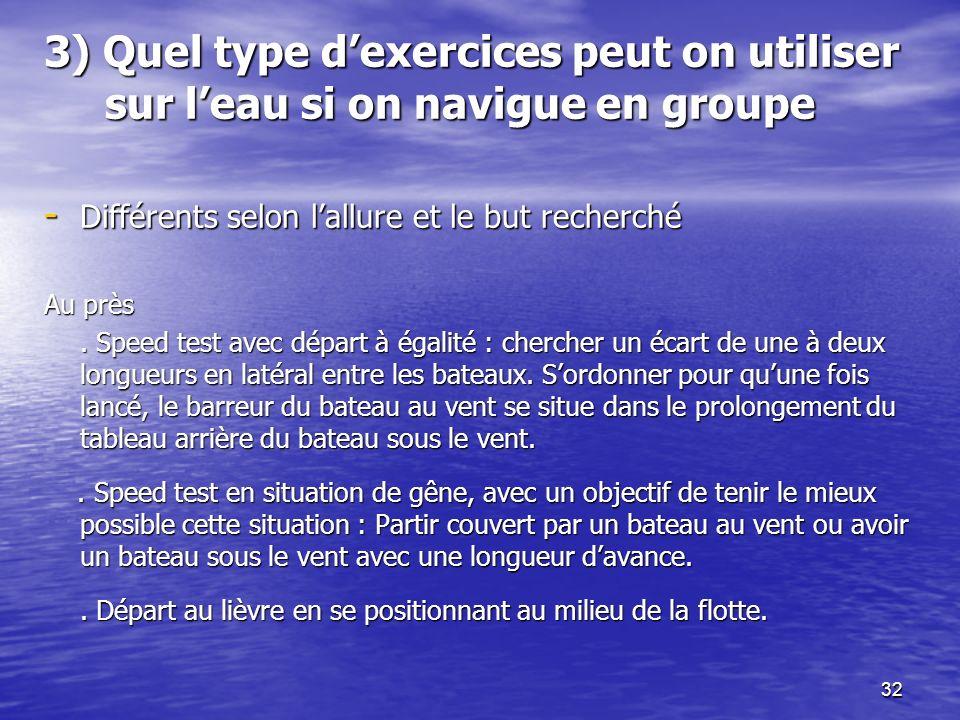 3) Quel type d'exercices peut on utiliser sur l'eau si on navigue en groupe
