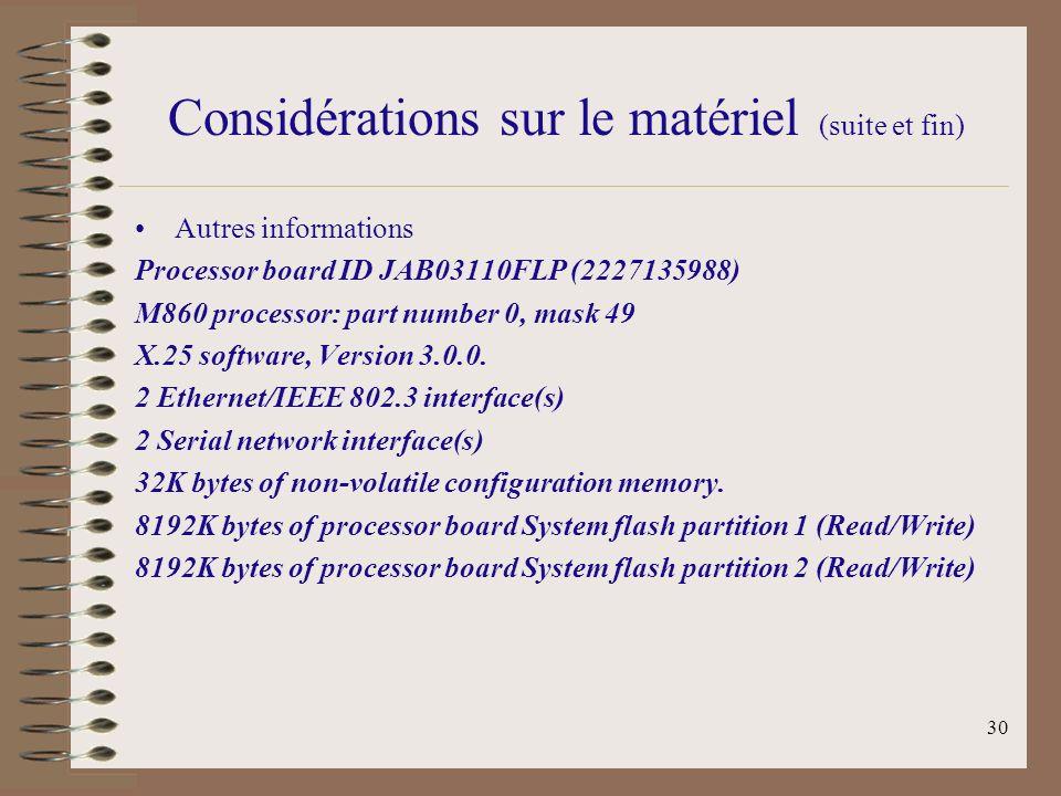 Considérations sur le matériel (suite et fin)