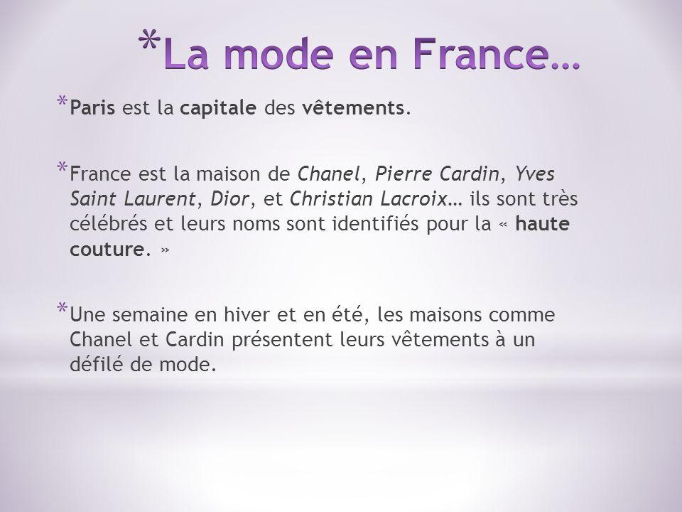 La mode en France… Paris est la capitale des vêtements.