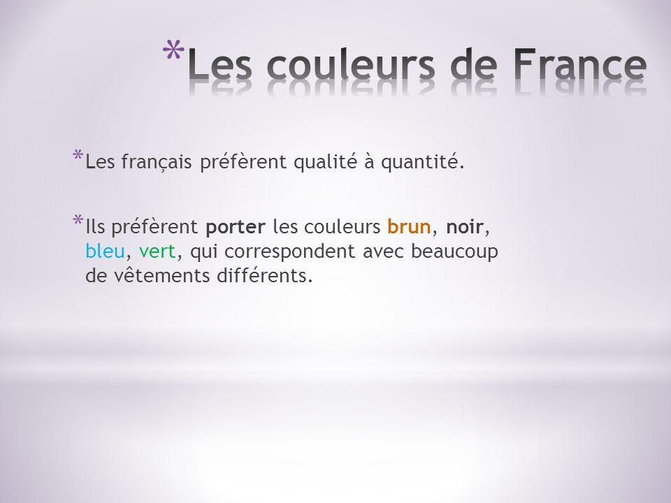 Les couleurs de France Les français préfèrent qualité à quantité.
