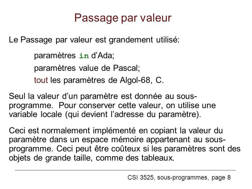 Passage par valeur Le Passage par valeur est grandement utilisé: