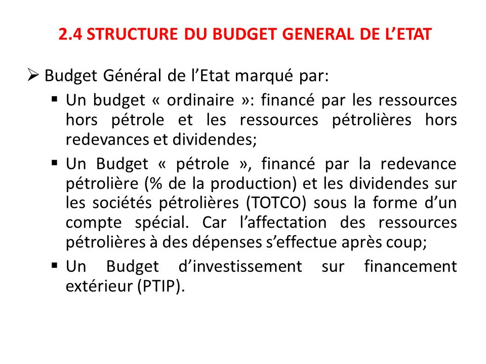 2.4 STRUCTURE DU BUDGET GENERAL DE L'ETAT