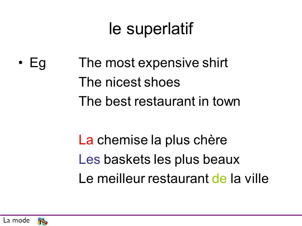 le superlatif Eg The most expensive shirt The nicest shoes