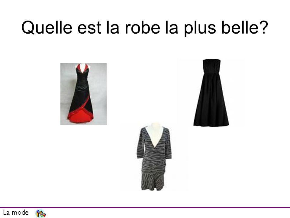 Quelle est la robe la plus belle