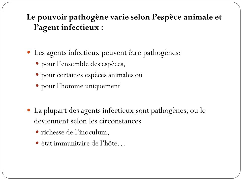 Les agents infectieux peuvent être pathogènes: