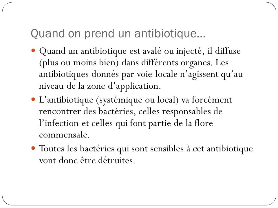 Quand on prend un antibiotique…
