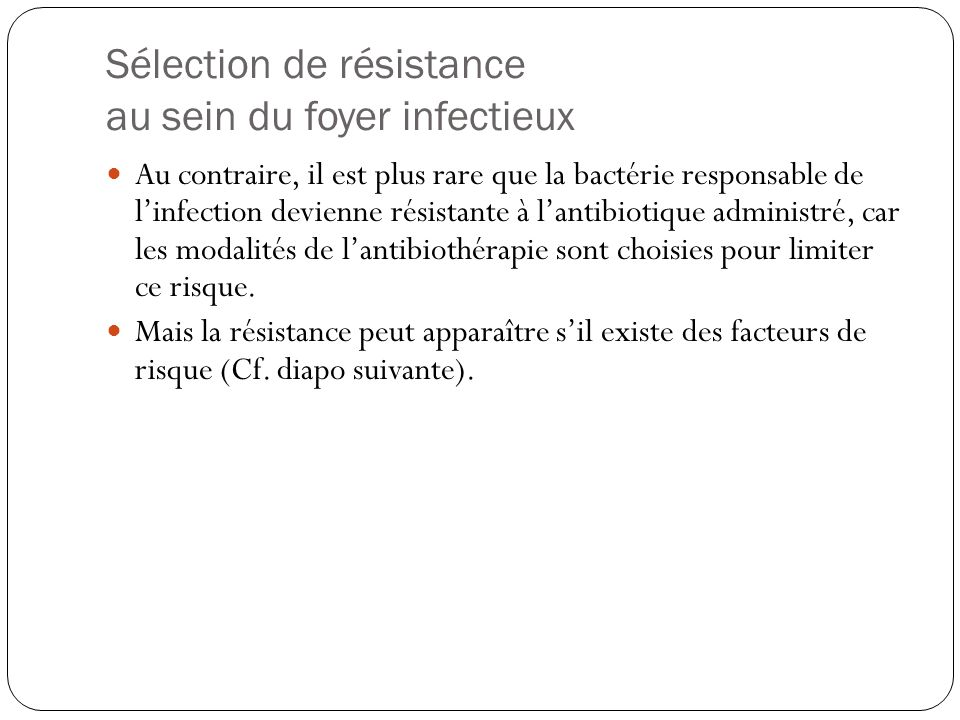 Sélection de résistance au sein du foyer infectieux