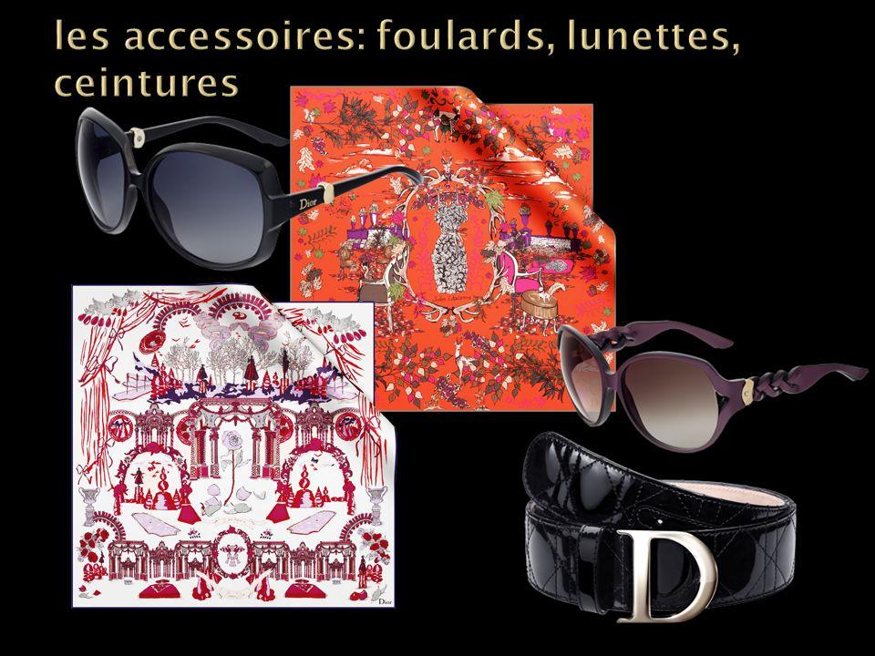 les accessoires: foulards, lunettes, ceintures
