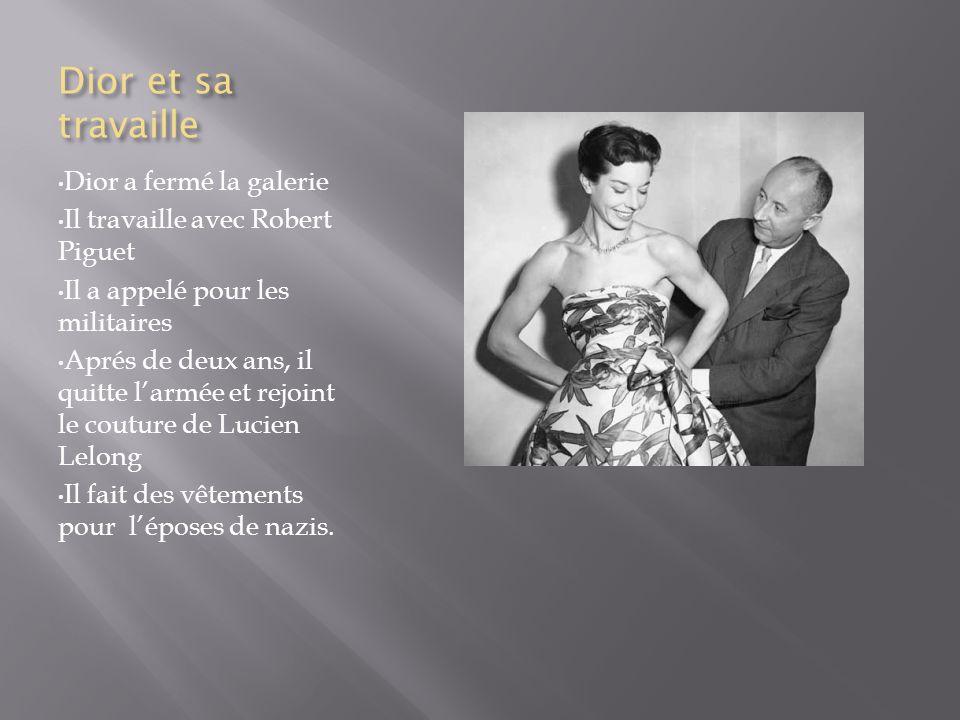 Dior et sa travaille Dior a fermé la galerie