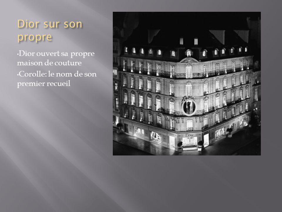 Dior sur son propre Dior ouvert sa propre maison de couture