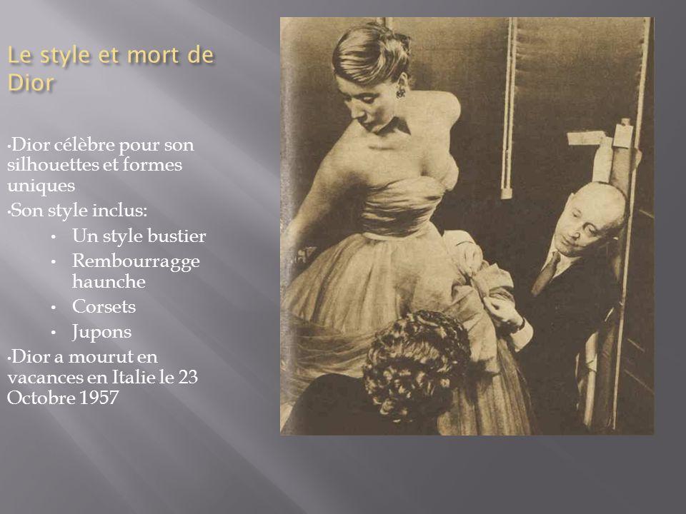 Le style et mort de Dior Dior célèbre pour son silhouettes et formes uniques. Son style inclus: Un style bustier.