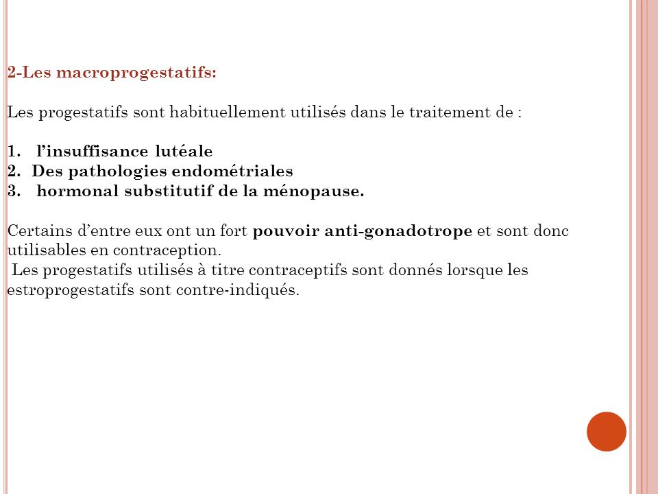 2-Les macroprogestatifs: